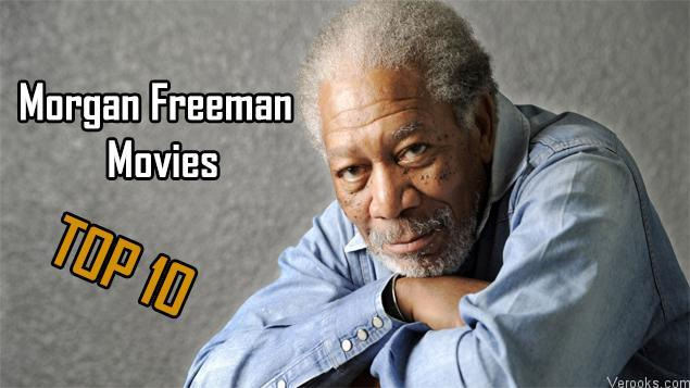 Morgan Freeman Movies: Best Morgan Freeman Movies Top 10