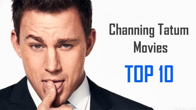 Channing Tatum Movies: 10 Best Channing Tatum Movies | Worst to Best