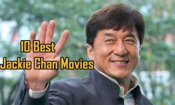 Jackie Chan Movies: 10 Best Jackie Chan Movies