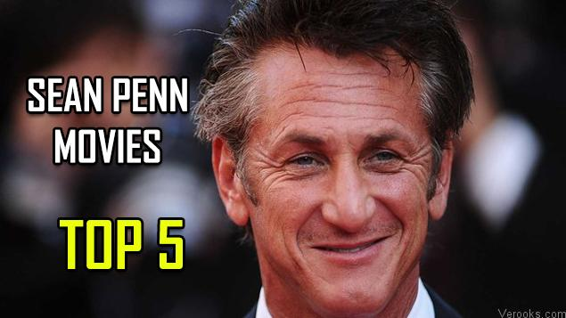 Sean Penn Movies: The Best Sean Penn Movies Top 5